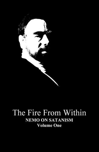 the fire from in volume one this book is a complete collection of all the essays by magister nemo in the black flame the world s first newsstand magazine by and for satanists